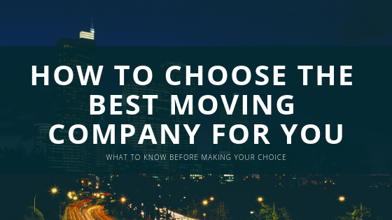 How to Choose the Moving Company that Best Suits Your Needs